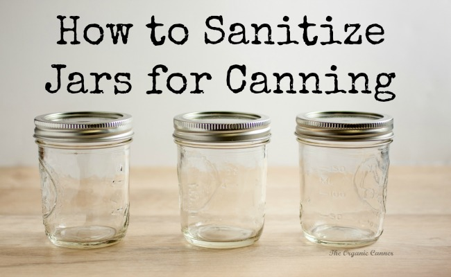 how to sanitize jars for canning the organic canner